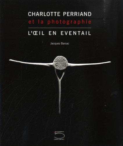 Charlotte Perriand et la photographie : L'oeil en éventail