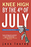 Knee High by the 4th of July (The Murder-By-Month Mysteries)