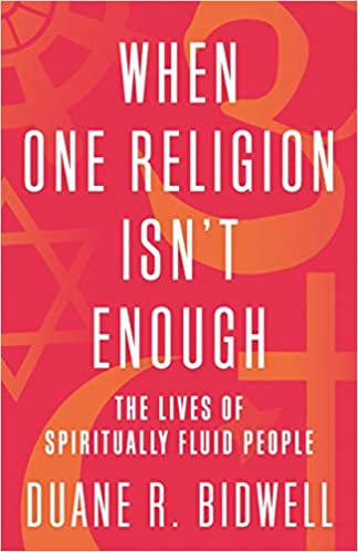 Amazon Fr When One Religion Isn T Enough The Lives Of