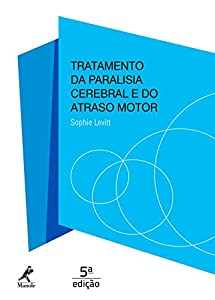 Tratamento da Paralisia Cerebral e do Atraso Motor from Manole