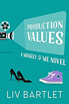 Production Values: A Monkey & Me Novel by [Bartlet, Liv]