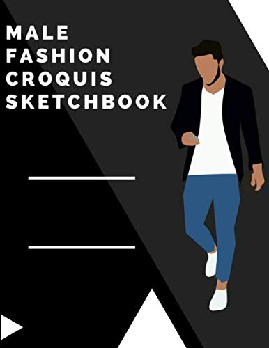 Male Fashion Croquis Sketchbook: A Jean Theme Professional Cool Cute Casual Male Model Figure Body Illustration Templates Sketchpad with 300 Drawn ... Men Designs And Create a Stunning Portfolio (Best Male Model Portfolio)