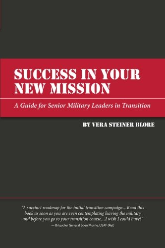 Download Success in Your New Mission: A Guide for Senior Military Leaders in Transition pdf epub