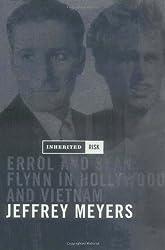Inherited Risk: Errol and Sean Flynn in Hollywood and Vietnam