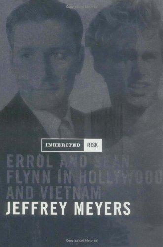 Inherited Risk: Errol and Sean Flynn in Hollywood and Vietnam PDF