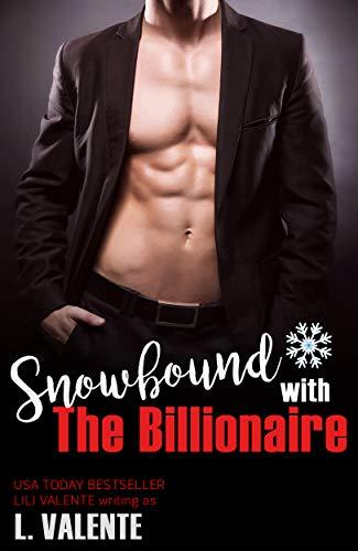 Snowbound with the Billionaire (Master Me Book 1) by [Valente, L., Valente, Lili]