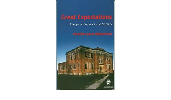 Great Expectations Essays On Schools And Society Heatherjane  Great Expectations Essays On Schools And Society Heatherjane Robertson   Amazoncom Books