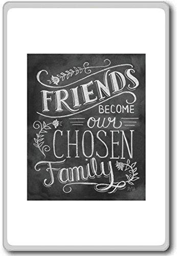 Friends Become Our Chosen Family - Motivational Quotes Fridge Magnet (Best Friend Fridge Magnets)