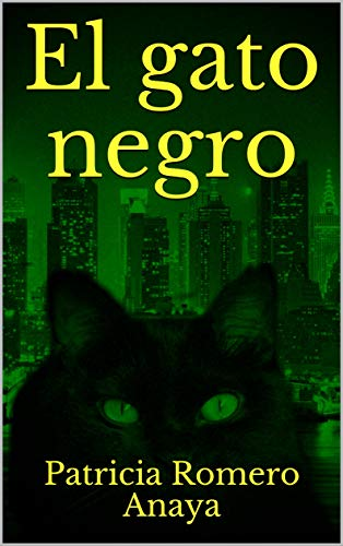 Amazon.com: El gato negro (Spanish Edition) eBook: Patricia Romero ...