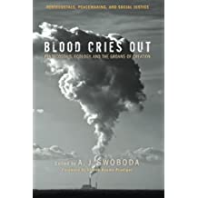 Blood Cries Out: Pentecostals, Ecology, and the Groans of Creation