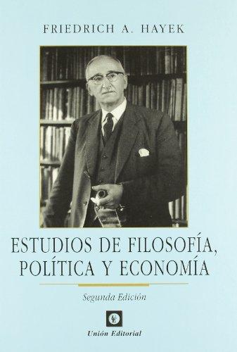 Estudios de filosofía, política y economía (Clásicos de la Libertad) por Friedrich A. von Hayek,Lorenzo Infantino,Marcos de la Fuente, Juan