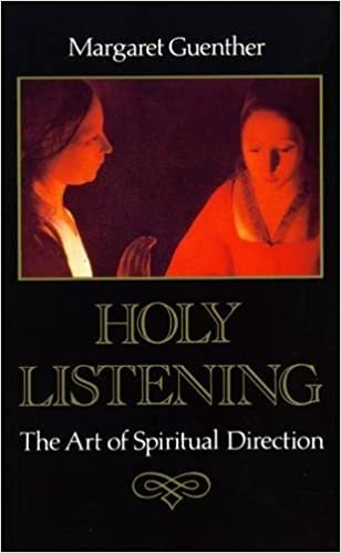 Holy Listening: Art of Spiritual Direction