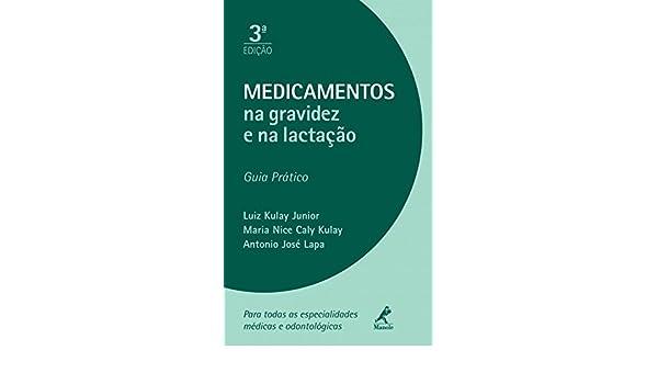Medicamentos na Gravidez e na Lactação (Em Portuguese do Brasil): Luiz Kulay Junior: 9788520433096: Amazon.com: Books