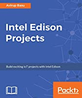 Intel Edison Projects Front Cover