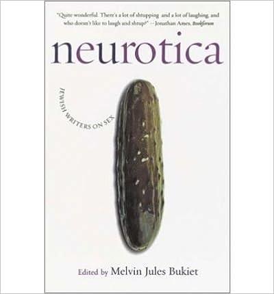 Book [ Neurotica: Jewish Writers on Sex[ NEUROTICA: JEWISH WRITERS ON SEX ] By Bukiet, Melvin Jules ( Author )Sep-05-2000