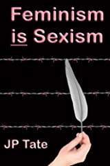 Feminism is Sexism Paperback