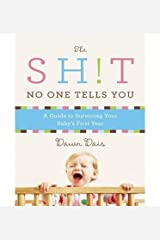 [ The Sh!t No One Tells You: A Guide to Surviving Your Baby's First Year (CD) by Dais, Dawn ( Author ) Oct-2014 Compact Disc ] CD-ROM