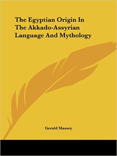 The Egyptian Origin In The Akkado-Assyrian Language And Mythology