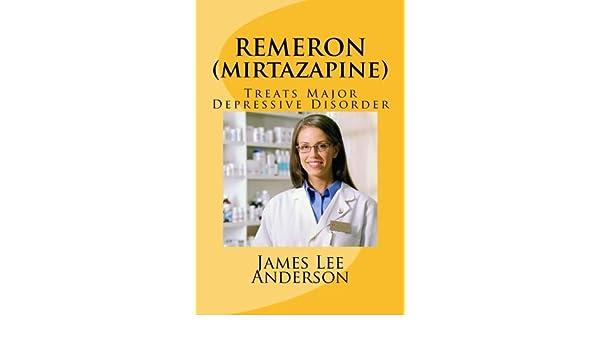 REMERON (Mirtazapine): Treats Major Depressive Disorder