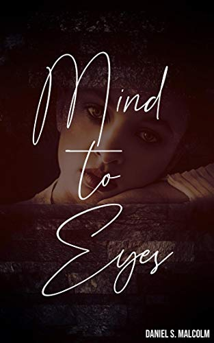 Mind to Eyes by Daniel Malcolm