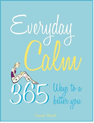 Everyday Calm: 365 Ways to a Better You: Laurel Alexander ...