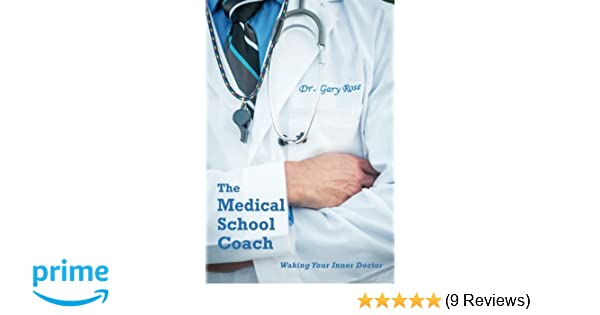 The Medical School Coach Waking Your Inner Doctor Md Facs