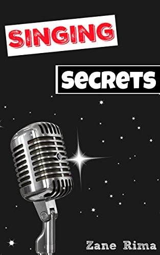 Singing Secrets The Ultimate Guide For A Singer Kindle Edition