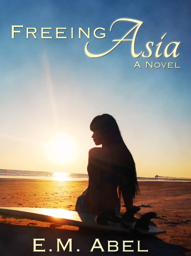 Freeing Asia (Breaking Free Book 1) by [Abel, E.M.]