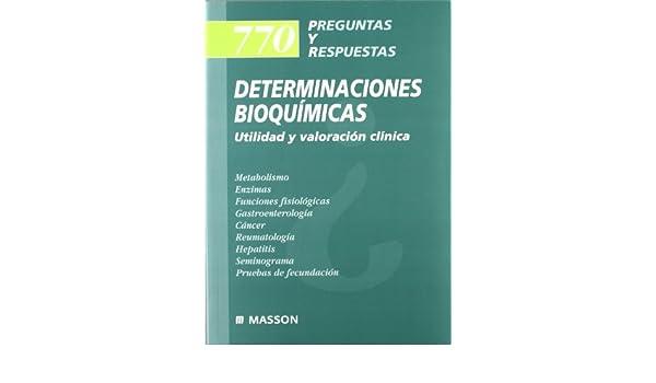 770 Preguntas y Respuestas: Determinaciones Bioquímicas: J ...