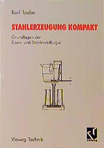 stahlerzeugung-kompakt-grundlagen-der-eisen-und-stahlmetallurgie