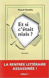 Et si c'était niais ? : pastiches, Fioretto, Pascal