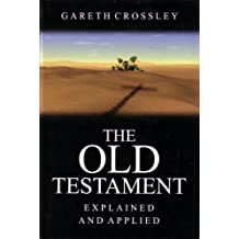 The Old Testament Explained and Applied: An Overview of the First 39 Books of the Bible