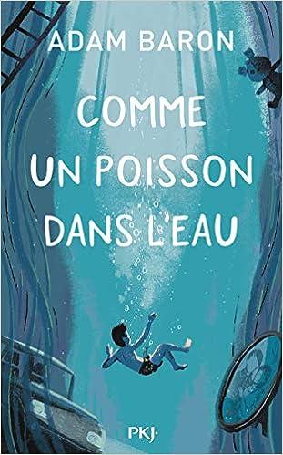 Comme un poisson dans l'eau: Amazon.fr: BARON, Adam, NABOKOV, Catherine:  Livres