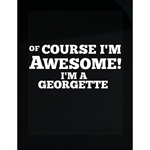 Of Course I M Awesome I M Georgette - Sticker ()