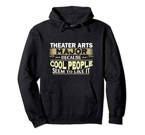 Theater Arts Major Cool People Like It College Student Gift Pullover Hoodie (Best Colleges For Theater Majors)