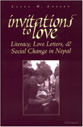 invitations to love literacy love letters and social change in nepal laura m ahearn 9780472067848 amazoncom books
