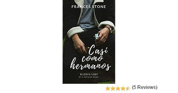 A partir de ahora (Casi como hermanos nº 1) eBook: Frances Stone: Amazon.es: Tienda Kindle