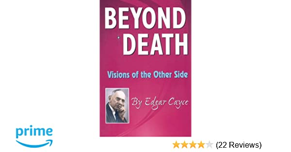 Amazon com: Beyond Death: Visions of the Other Side