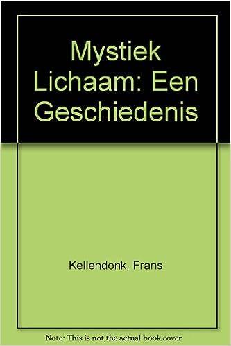 Mystiek Lichaam Een Geschiedenis Frans Kellendonk