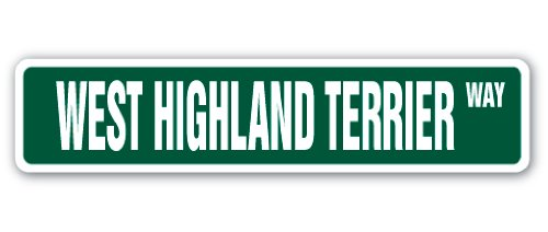 WEST HIGHLAND TERRIER Street Sign dog puppy breeder pet yard | Indoor/Outdoor |  18