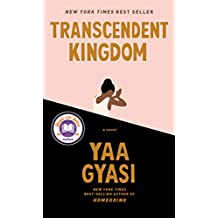 Transcendent Kingdom: A novel