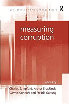 Measuring Corruption (Law, Ethics And Governance)