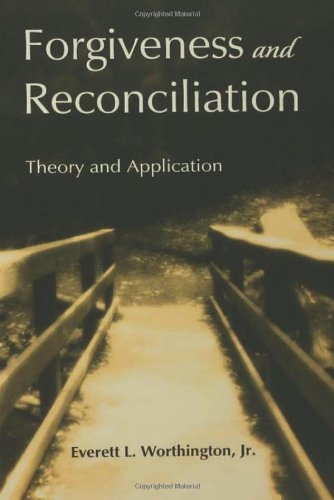 Forgiveness and Reconciliation: Theory and Application by Routledge
