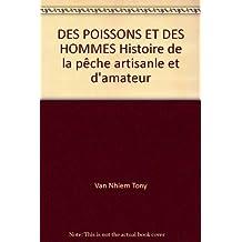DES POISSONS ET DES HOMMES Histoire de la pêche artisanle et d'amateur