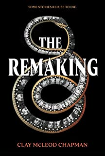 Book Cover: The Remaking: A Novel