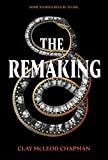 img - for The Remaking: A Novel book / textbook / text book