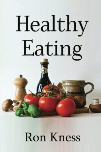 Healthy Eating: Making Smart Food Choices for Health and ...