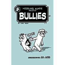 Meddling Auntie Presents: Bullies