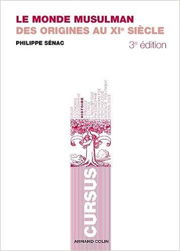 Le monde musulman : Des origines au XIe siècle (Histoire) (French Edition)