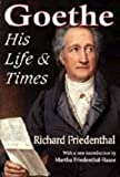Goethe: His Life and Times